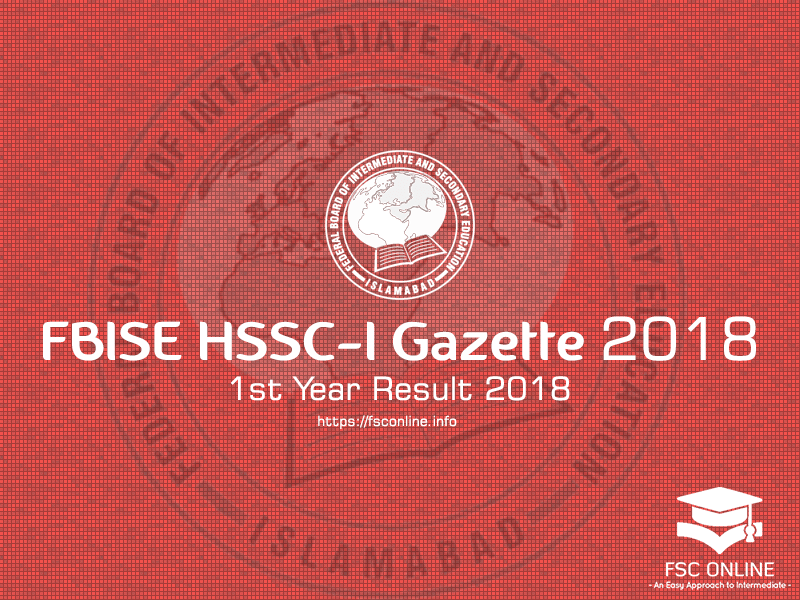FBISE Result Gazette of HSSC Part 1 2018 - 1st Year Result 2018