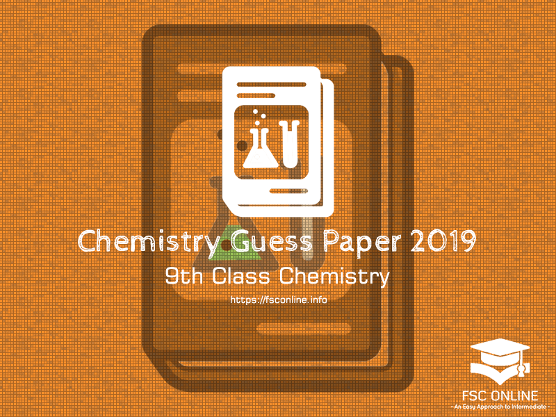 9th Class Chemistry Guess Paper 2019 | Punjab Board