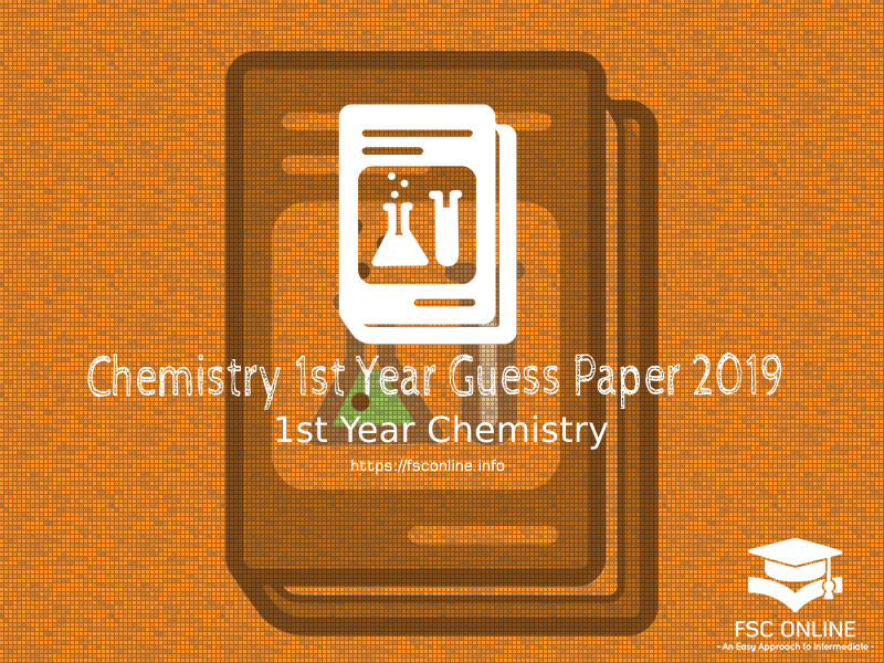 1st Year Chemistry Guess Paper 2019 Punjab Board